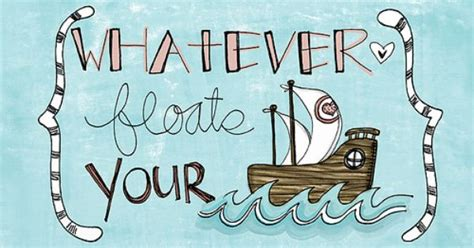 whatever floats your boat phrase meaning pin by wendy wilde on posters and prints pinterest do