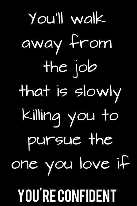 Killing You you ll walk away from the that is slowly killing you