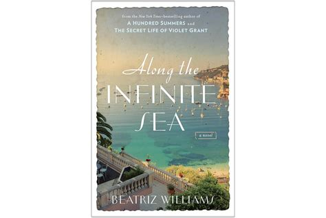 along the infinite sea along the infinite sea by beatriz williams 8 new