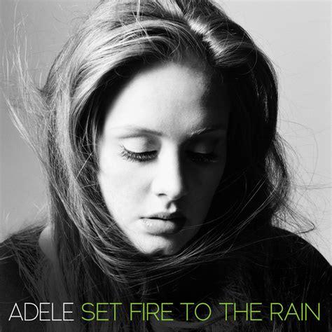 adele i set fire to the rain set fire to the rain song adele wiki fandom powered
