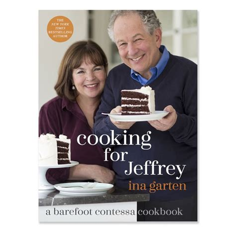 barefoot contessa jeffrey cooking for jeffrey a barefoot contessa cookbook by ina