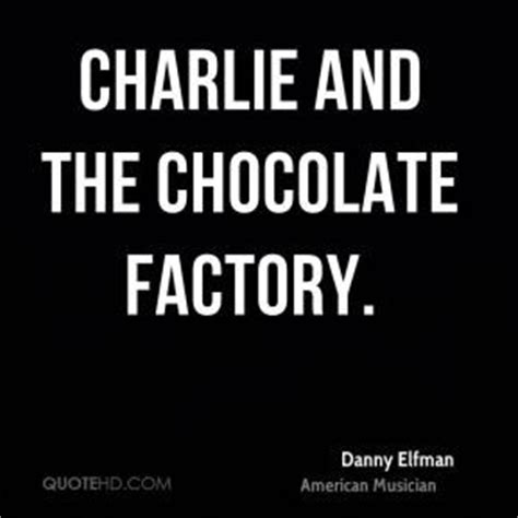 danny elfman charlie and the chocolate factory danny elfman quotes life quotesgram