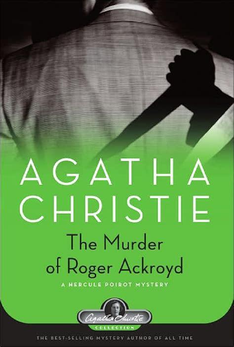 the murder of roger o assassinato de roger ackroyd agatha christie livros gr 225 tis