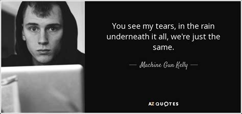 tears in the rain lyrics mgk machine gun kelly quote you see my tears in the rain