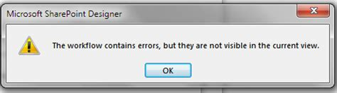 sharepoint 2013 workflow error quot the workflow contains errors but they are not visible in