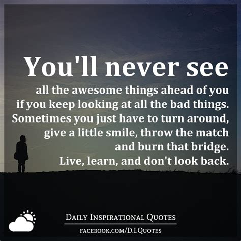 Things You Keep Just In by You Ll Never See All The Awesome Things Ahead Of You If
