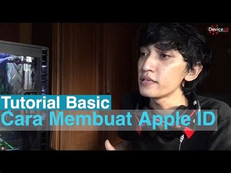 cara membuat id apple youtube tutorial cara membuat apple id region us asing idevice