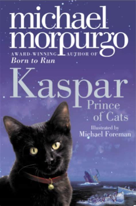 michael morpurgo picture books kaspar prince of cats michael morpurgo