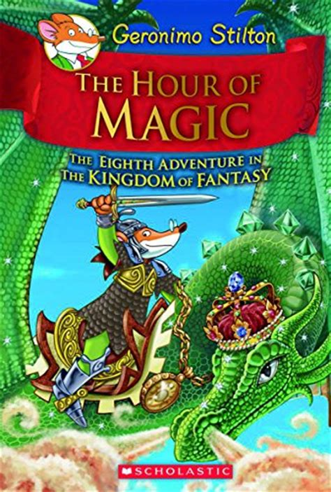 the hour books the hour of magic geronimo stilton and the kingdom of