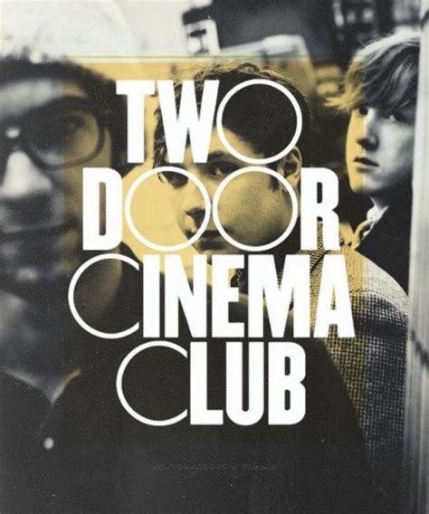 2 Door Cinema Club by Two Door Cinema Club Graphic Design
