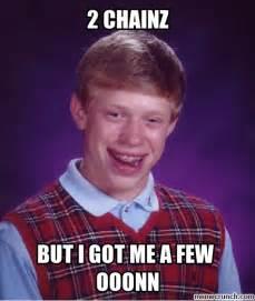 2 Chainz Meme - 2 chainz meme
