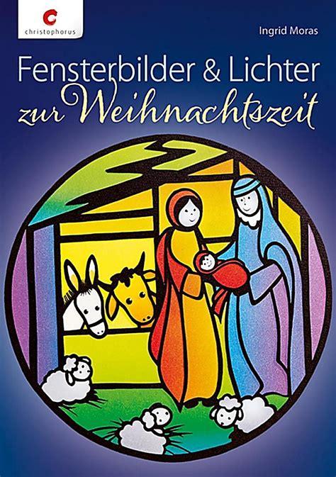 Fensterbilder Weihnachten Mit Licht by Fensterbilder Lichter Zur Weihnachtszeit Buch Weltbild De