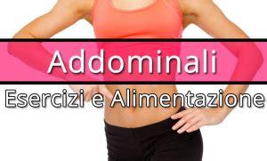 alimentazione x addominali addominali esercizi e alimentazione