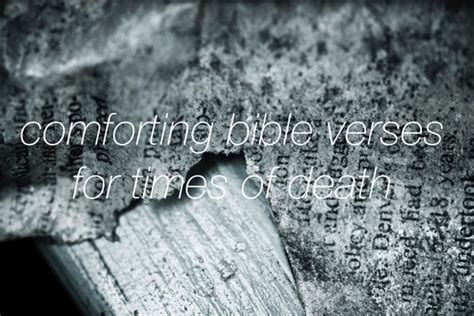 bible verse for comfort when someone dies comforting bible quotes about death quotesgram