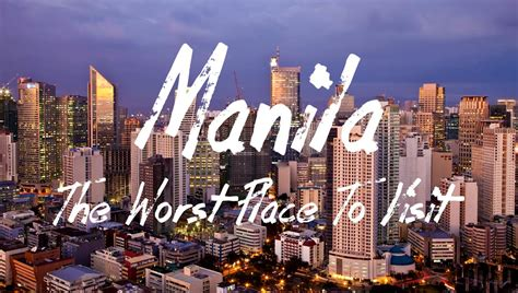 of manila is manila the worst place in south east asia