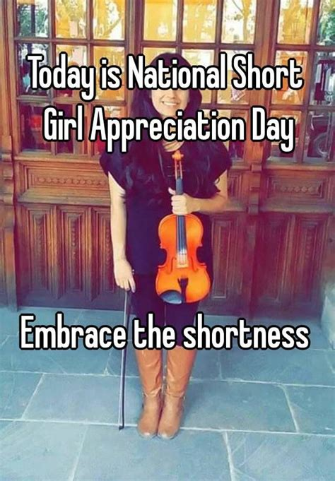 what day is national short girl day today is national short girl appreciation day embrace the
