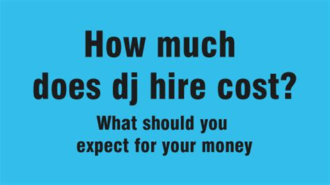 how much does dj hire cost and what should you get for