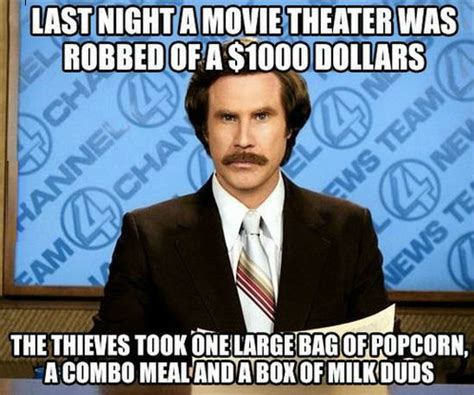 Movie Meme - last night a movie theater was robbed of 1000 dollars
