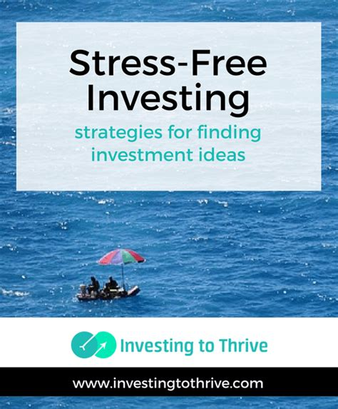 Stress Free Investing how to create a stress free investing strategy investing to thrive