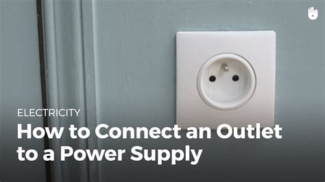 how to connect an electrical outlet how to connect an outlet to a power supply electricity