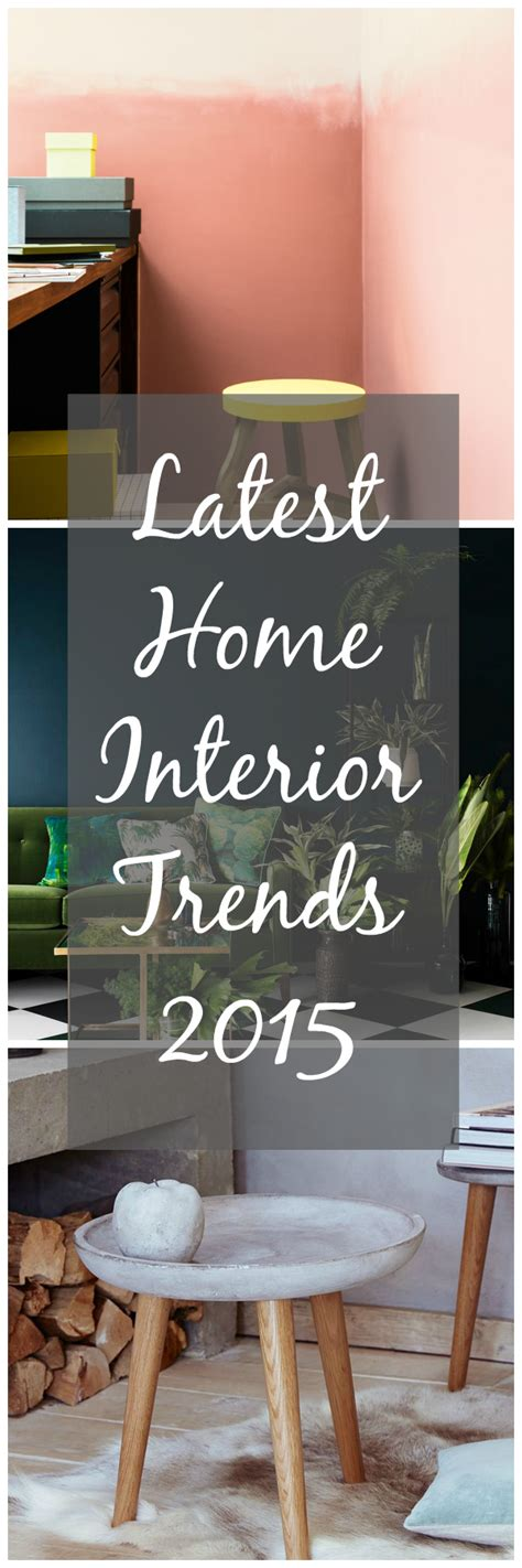 Home Interior Trends 2015 by Latest Home Interior Trends 2015 Love Chic Living