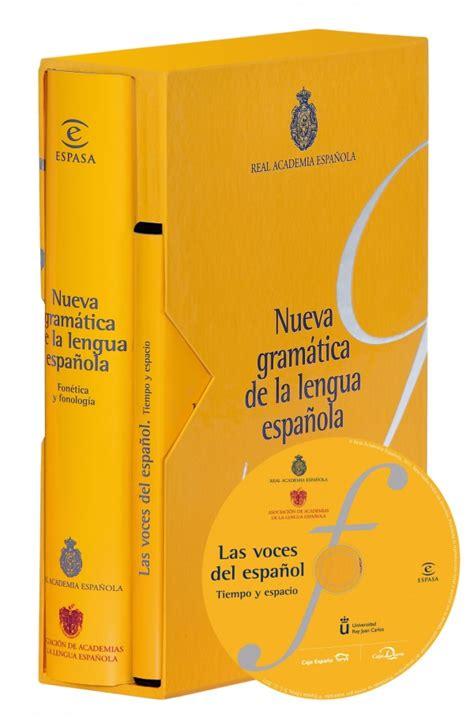 nueva gramatica de la 8467032812 nueva gram 225 tica de la lengua espa 241 ola fon 233 tica y fonolog 237 a real academia espa 241 ola