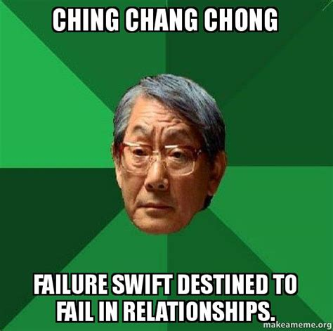 Asian Dad Meme Generator - ching chang chong failure swift destined to fail in