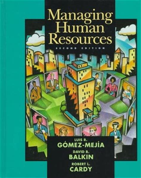 managing human resources books managing human resources by luis r gomez mejia reviews