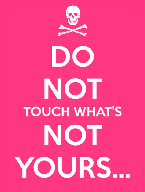 what is not yours do not touch what s not yours poster fclaudee keep calm o matic