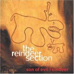 reindeer section reindeer section son of evil reindeer com music