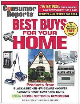 consumer reports best buys for your home 2004 by consumer