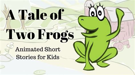A Tale For You a tale of two frogs animated stories for