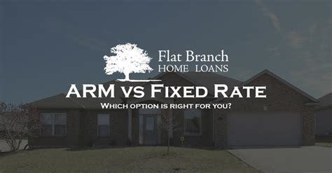 adjustable rate mortgage vs fixed rate mortgage flat