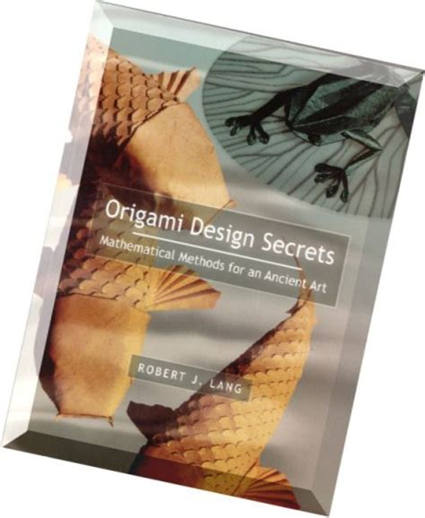 Origami Design Secrets - origami design secrets mathematical methods for