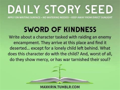 A Place Enemy Daily Story Seed Sword Of Kindness Write About A Character Tasked With Raiding An Enemy