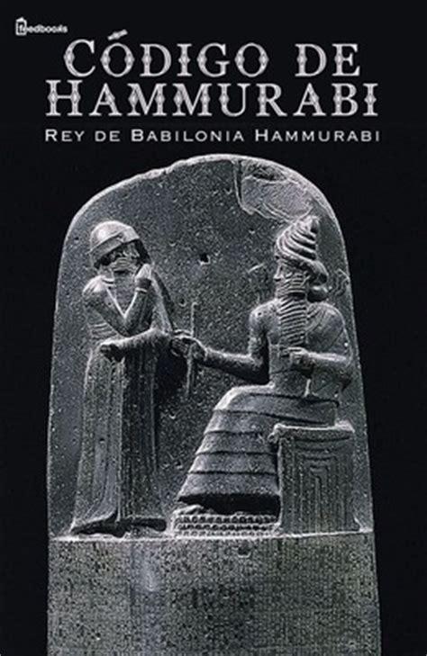 libro el codigo de la c 243 digo de hammurabi rey de babilonia hammurabi feedbooks