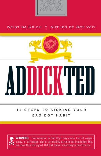Addickted 12 Steps To Kicking Your Bad Boy Habit By
