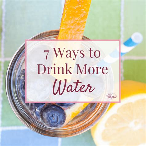 7 Ways To Drink More Water by Healthy Living Archives So Blessed