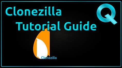 tutorial clonezilla linux how to backup restore with clonezilla youtube