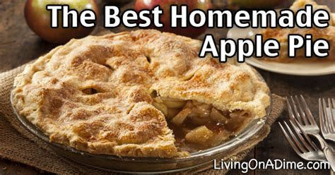 the best homemade apple pie recipe grandma s delicious