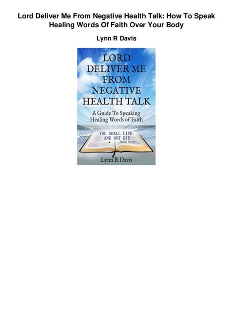 lord deliver me from negative health talk a guide to speaking healing words of faith negative self talk series volume 2 lord deliver me from negative health talk how to speak