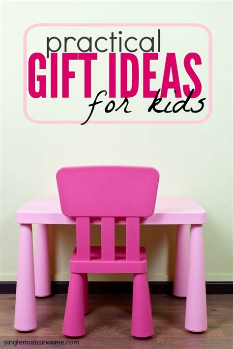 practical xmas gifts for kids what my want for single income