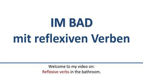 wann werden verben groß geschrieben reflexive verben im bad mit akkusativ und dativ