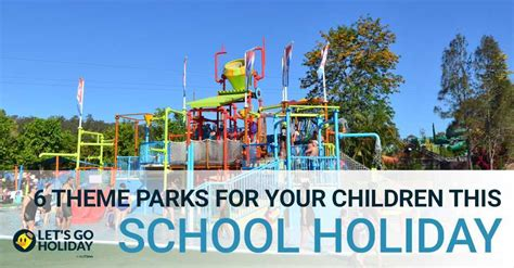 theme park for toddlers 6 theme parks for your children this school holiday