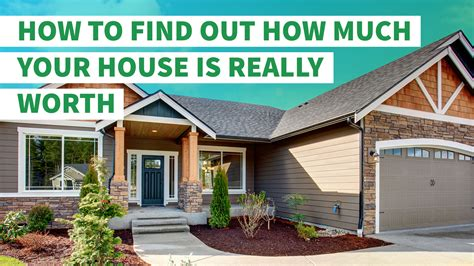 how to find out how much your house is really worth