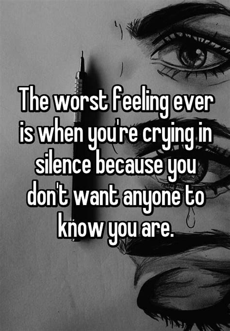 the tears we cried in silence best life quotes poems the worst feeling ever is when you re crying in silence
