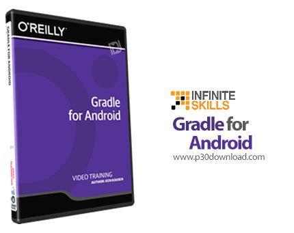 gradle android infinite skills gradle for android a2z p30 softwares