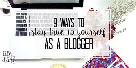 9 Ways To Stay True To Yourself 9 ways to stay true to yourself edition as