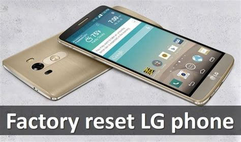 how to reset lg android phone factory reset lg phone three working methods device boom