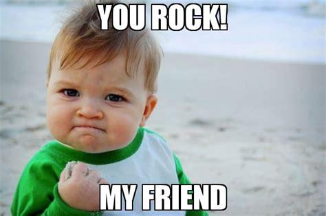 You Rock Meme - you rock my friend meme success kid original 68528